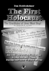 Don Heddesheimer: The First Holocaust - Jewish Fund Raising Campaigns with Holocaust Claims During and After World War One