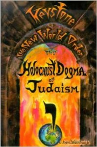 The Holocaust Dogma of Judaism - Keystone of The New World Order