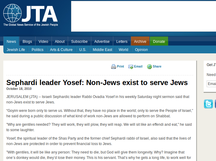 """Goyim were born only to serve us. Without that, they have no place in the world; only to serve the People of Israel"""